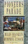 """Pioneers ON Parade"" by Miles Franklin and Dymphna Cusack. 1988г."