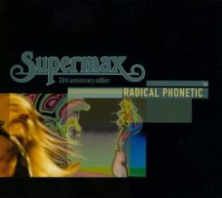 Supermax - Radical Phonetic - 33rd Anniversary Edition (CD/фирм. )