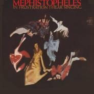 "CD Mephistopheles ""In frustration I hear singing"" 1969 USA"