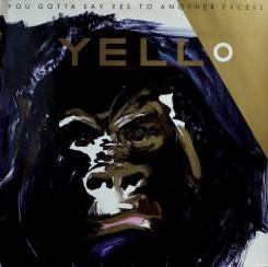 Yello You Gotta Say Yes To Another Excess 1983 Germany
