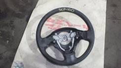 Руль. Toyota Ractis, NCP100, SCP100, NCP105 Двигатели: 1NZFE, 2SZFE
