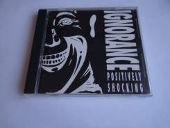 """CD Ignorance -""""Positively shocking """"(1992), made in USA"""