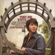 LP, Tony Joe White – . Continued , UK & EU, новый